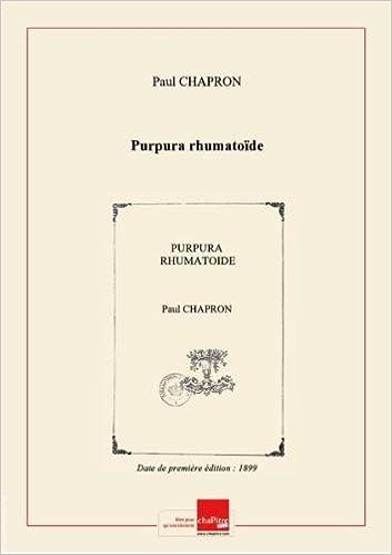 Amazon.fr - Purpura rhumatoïde [Edition de 1899] - Paul (Dr) Chapron ...