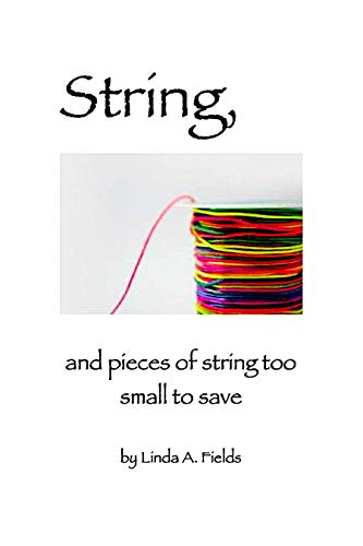 String: and pieces of string too small to save