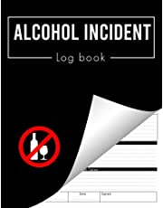 Alcohol Incident Log Book: Incident Report Log Book for Any Alcohol-related Business