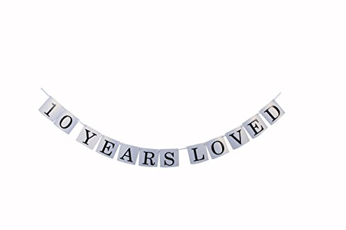 10 Years Loved Banner -10TH Birthday Party 10th Anniversary Party Decoration Bunting (White)