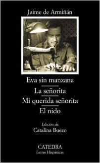Eva sin manzana; La señorita; Mi querida señorita; El nido Letras Hispánicas: Amazon.es: Armiñán, Jaime de: Libros