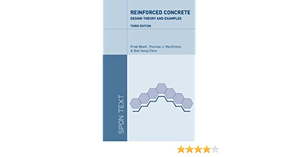 Reinforced concrete design design theory and examples third reinforced concrete design design theory and examples third edition prab bhatt tj macginley ban seng choo 9780415307963 amazon books fandeluxe Images