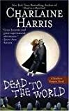 Dead to the World (Southern Vampire Mysteries, Book 4) Publisher: Ace