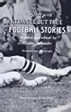Strange But True Football Stories, Zander Hollander, 0394901983