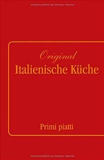 Original Italienische Küche Band 1 und 2: Primi piatti und Secondi ...