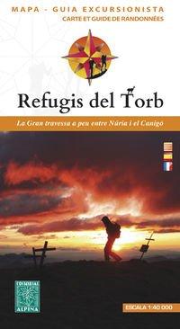 Descargar Libro Refugis Del Torb, Mapa Excursionista. Escala 1:40.000. Español, Català, Français. Editorial Alpina. Vv.aa.