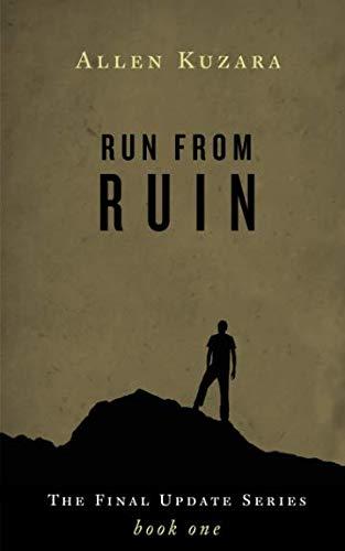 Run from Ruin: A Dystopian Zombie Thriller (Final Update)