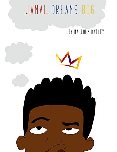 Jamal Dream Big (Malcolm Bailey)