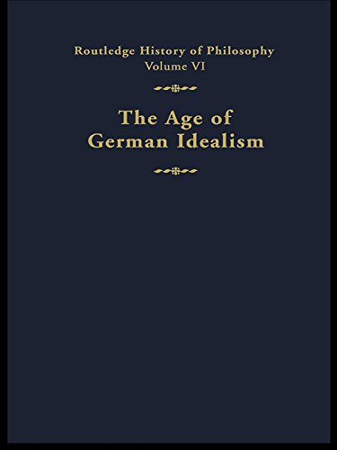 Download The Age of German Idealism: Routledge History of Philosophy Volume VI: 006 Pdf
