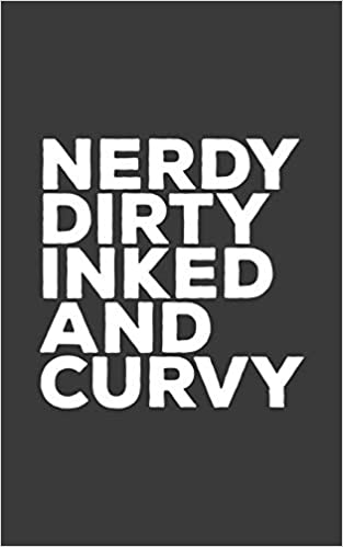 Amazon Com Nerdy Dirty Inked And Curvy Nerdy Dirty Inked And Curvy Tattoo Love Notebook Tattooes Lovers Doodle Diary Book As Gift For Tattooed Girl Lady Or Body Art Tattoo Lovers