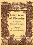 img - for Forty Years of Diversity: Essays on Colonial Georgia (Wormsloe Foundation Publication Ser.) book / textbook / text book