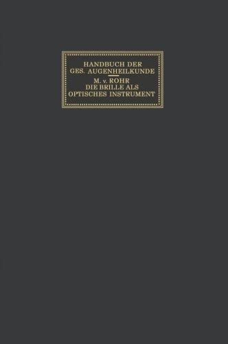 Die Brille als Optisches Instrument (Handbuch der Gesamten Augenheilkunde) (German ()