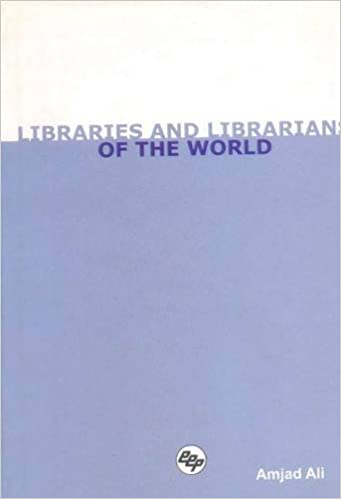 Libraries and Librarians of the World