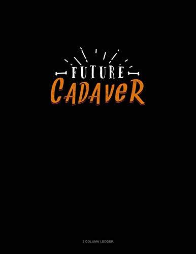 Future Cadaver: 3 Column Ledger -