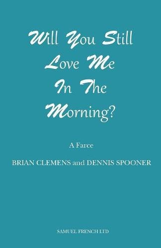 Download Will You Still Love Me in the Morning? (Acting Edition) ebook