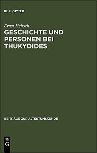 Geschichte Und Personen Bei Thukydides Eine Interpretation Des