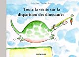Toute la vérité sur la disparition des dinosaures