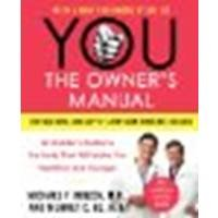 YOU: The Owner's Manual: An Insider's Guide to the Body That Will Make You Healthier and Younger by Mehmet C. Oz, Michael F. Roizen [William Morrow Paperbacks, 2013] (Paperback) [Paperback]