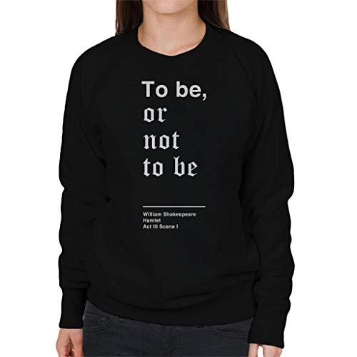 Or To Shakespeare Femmes Pour Be Black Sweat Not shirt Hamlet UwAaZa