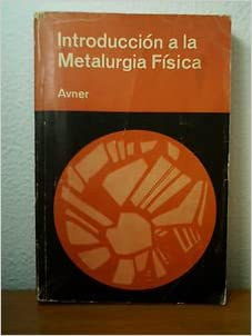 INTRODUCCION A LA METALURGIA FISICA: Amazon.es: Sidney H