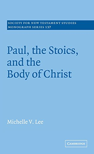 Paul, the Stoics, and the Body of Christ (Society for New Testament Studies Monograph Series)