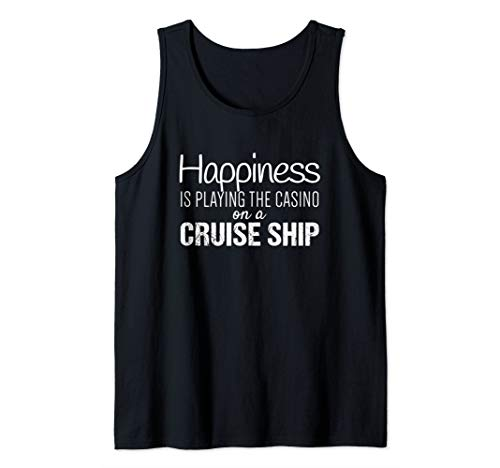 Cruising Shirts | Happiness is the Casino on a Cruise Ship Tank Top