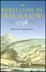 The Rebellion in Wicklow 1798 (New Directions in Irish History)