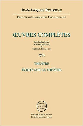 Livres Oeuvres complètes : Volume 16, Théâtre, Ecrits sur le théâtre pdf