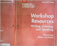 Holt Elements of Literature: Workshop Resources, Writing, Listening, andSpeaking, Second Course