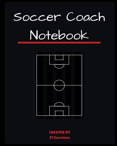 Soccer Coach Notebook: Soccer Field Drawing + Notepad Pages (Soccer Coach Gifts)