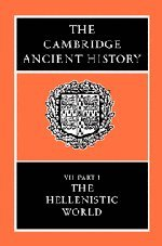 The Cambridge Ancient History, Volume 7, Part 1: The Hellenistic World