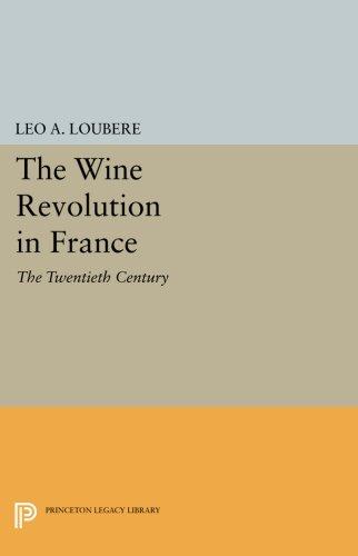 The Wine Revolution in France: The Twentieth Century (Princeton Legacy Library) ebook