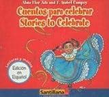 Cuentos para celebrar/ Stories to Celebrate (Spanish Edition)