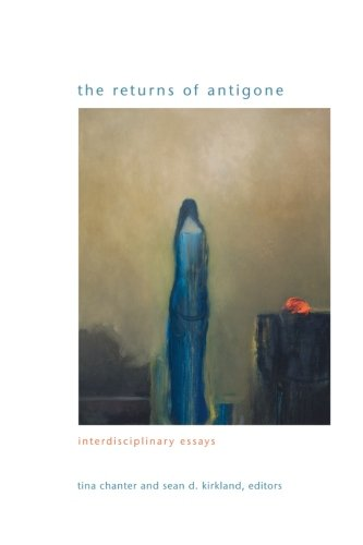The Returns of Antigone: Interdisciplinary Essays (SUNY series in Gender Theory)