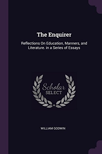 The Enquirer: Reflections On Education, Manners, and Literature. in a Series of Essays