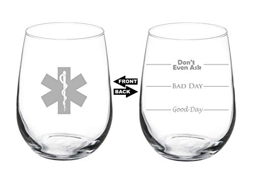 17 oz Stemless Wine Glass Funny Two Sided Good Day Bad Day Don't Even Ask EMT Paramedic Star of Life