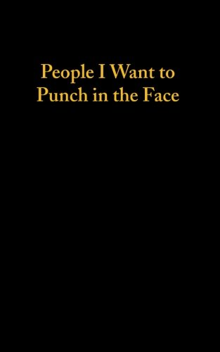 (People I Want To Punch In The Face - Lined Notebook)