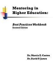 Mentoring in Higher Education: Best Practices Workbook