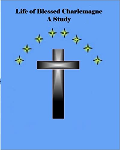 Book Life of Blessed Charlemagne A Study: A Genealogy Study