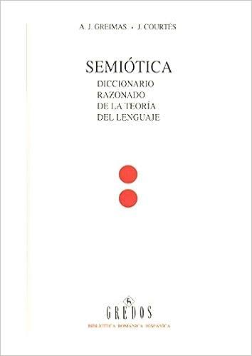 Semiotica 1 Diccionario Razonado Teoria Diccionario Razonado De La Teoria Del Lenguaje 061 Diccionarios Greimas A J Amazon Es Libros