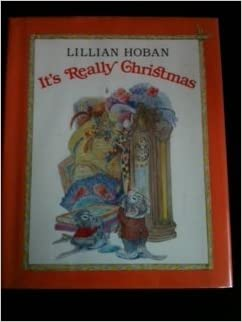 It's really Christmas: Lillian Hoban: 9780688008307: Amazon.com: Books
