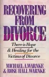 Recovering from Divorce, Michael Warnke, 0932081290