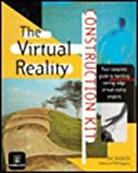 The Virtual Reality Construction Kit, Joseph Gradecki, 0471009539