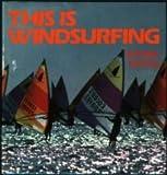 This Is Windsurfing, Reinhart Winkler, 0914814206