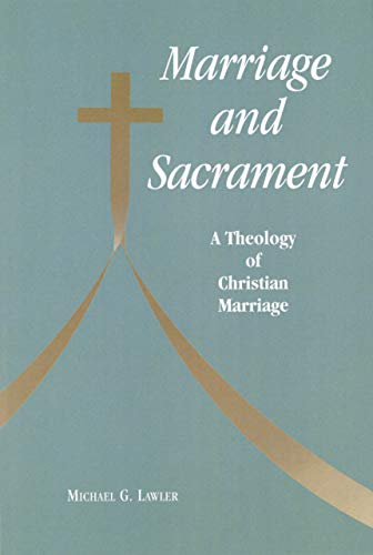 Marriage and Sacrament: A Theology of Christian Marriage (Michael Glazier Books)