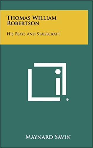 Thomas William Robertson: His Plays and Stagecraft