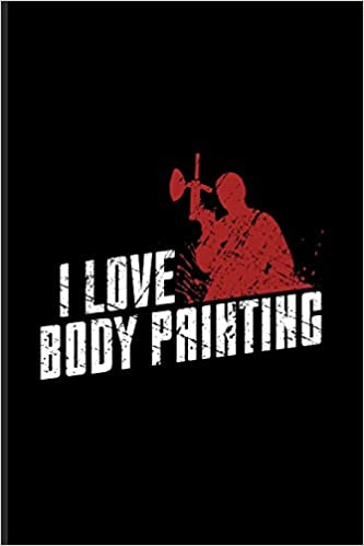 I Love Body Painting Funny Paintballing Quote Undated Planner Weekly Monthly No Year Pocket Calendar Medium 6x9 Softcover For Games Camouflage Fans Paperbacks Yeoys 9781705755488 Amazon Com Books