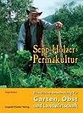 """""""Sepp Holzers Permakultur - Praktische Anwendung in Garten, Obst- und Landwirtschaft"""" av Sepp Holzer"""