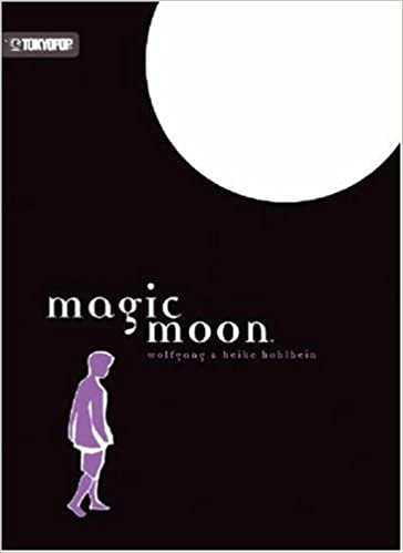 Amazon Com Magic Moon 9781598164527 Wolfgang Hohlbein Heike Hohlbein Barbara Guggemos Stafford Hemmer Books