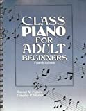 Class Piano for Adult Beginners, Squire, Russell N. and Shafer, Timothy, 013136961X